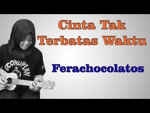 Cinta Tak Terbatas Waktu - Fera chocolatos Cover (Lirik by Logi)