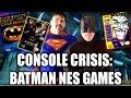 DC CONSOLE CRISIS: Part 1 // Batman NES Games