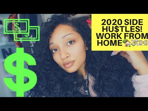 EASY SIDE HUSTLE IDEAS TO MAKE MONEY IN 2020: NO EXPERIENCE NEEDED: WORK FROM HOME!!!!!