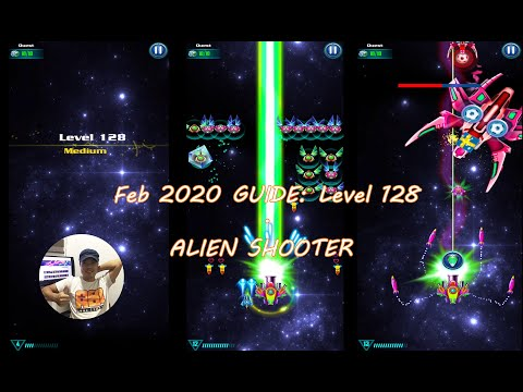 Level 128 ALIEN SHOOTER Quick Tips | Version Feb 2020 | GALAXY ATTACK | Space Game Mobile