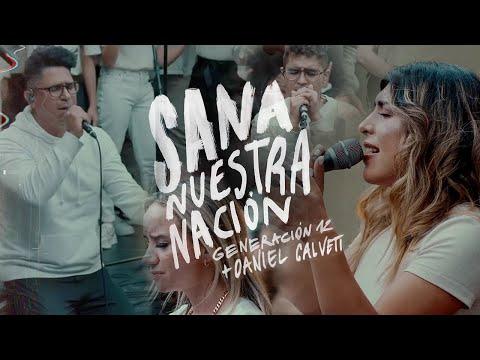 Generación 12 -Sana Nuestra Nación + Daniel Calveti (Ft.Stefy Espinosa, Johan Manjarres) Musica 2021