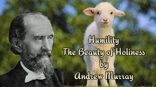 Humility: The Beauty of Holiness by Andrew Murray