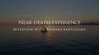 The near-death experience of Barbara Bartolome