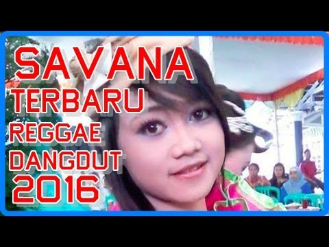 Savana Dangdut Reggae Terbaru 2016
