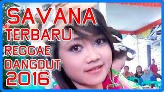 Video Savana Dangdut Reggae Terbaru 2016 download MP3, 3GP, MP4, WEBM, AVI, FLV Mei 2018