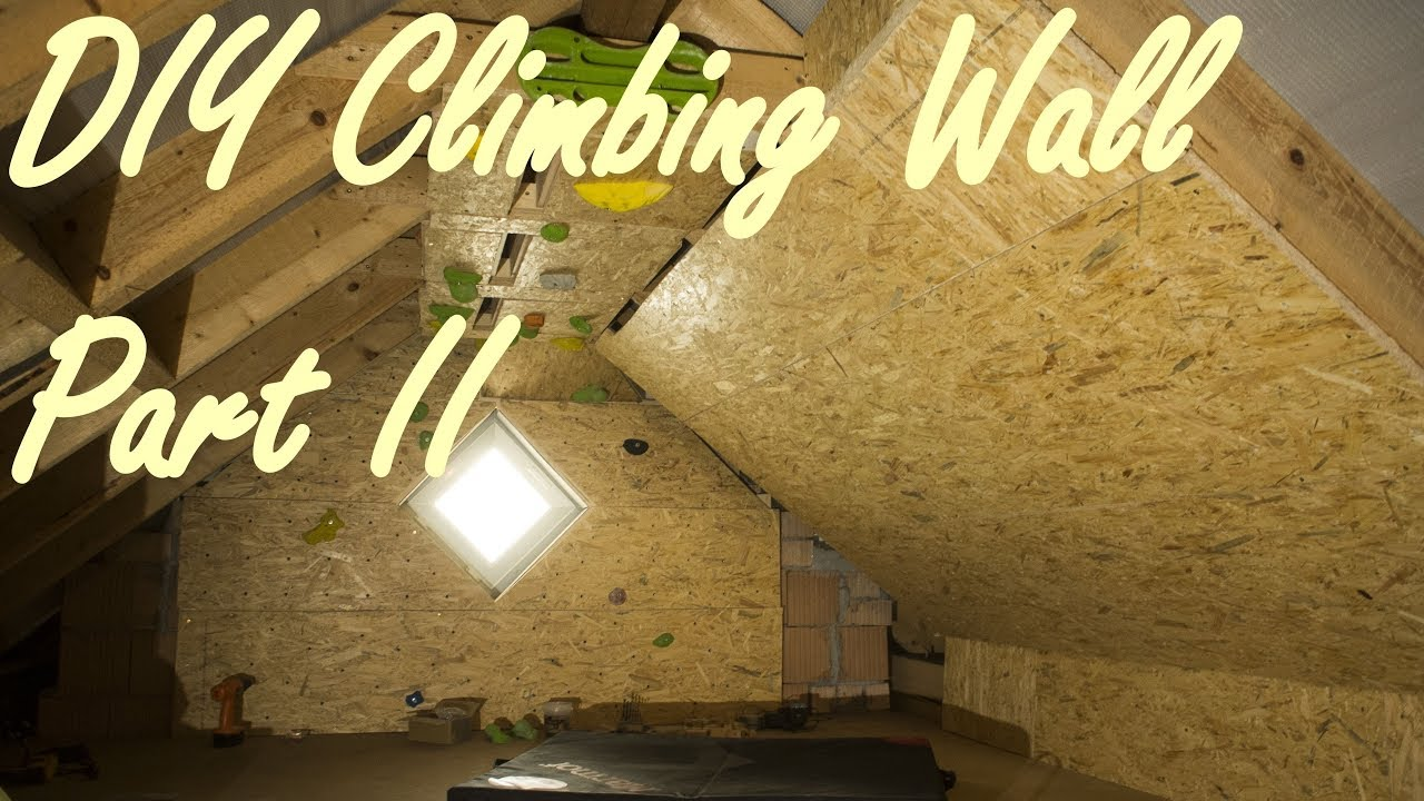 DIY Climbing Wall on a budget - Part 2 - YouTube