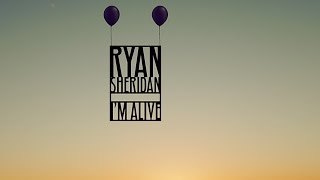 Ryan Sheridan - I'm Alive [Lyric Video]