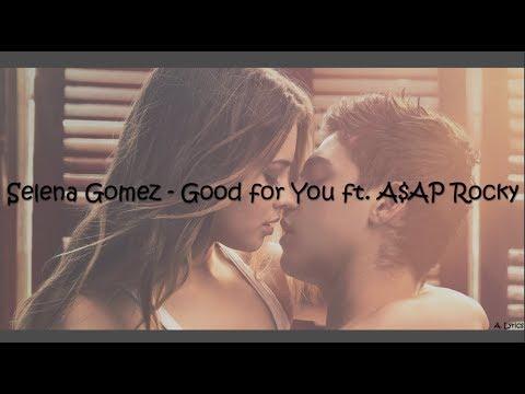 Letra de good for you selena gomez ft asap rocky