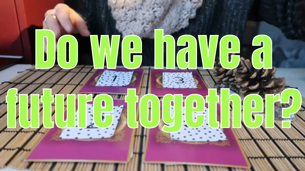 Free online tarot - PICK A CARD ** Do we have a future together?**  (Timeless)