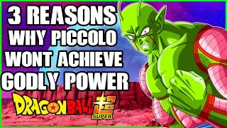 3 Reasons Why Piccolo Will NOT Achieve God Power And Form In Dragon Ball Super