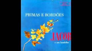 Jacob do Bandolim - Naquele Tempo