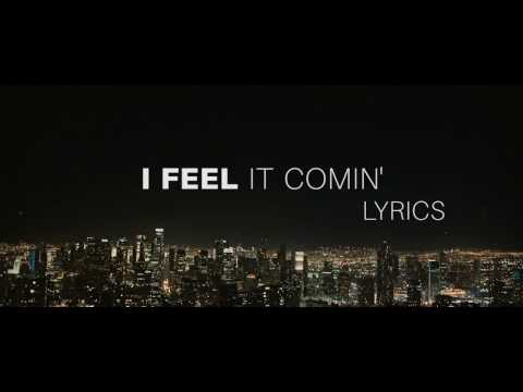 The Weeknd  I Feel It Coming Lyrics ft Daft Punk !