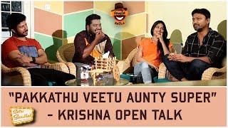 """Pakkathu veetu Aunty Super"" - Krishna Open Talk | Settai Sandhai with Pandigai Team | Smile Settai"