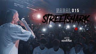 NADAL015 - STREET SHARK LIVE ( shot by @amaath9lives )