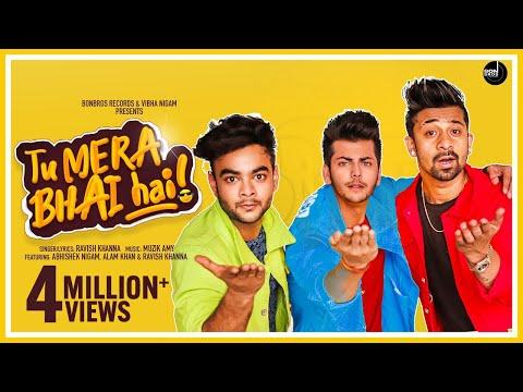 Tu Mera Bhai Hai : Ravish Khanna Ft Abhishek Nigam, Alam khan, Muzik Amy | Latest Hindi Songs 2020