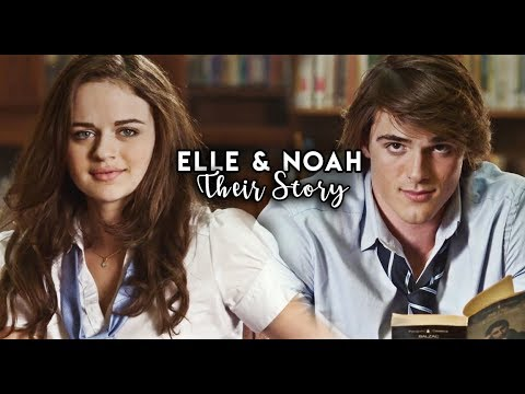Noah + Elle   Their Story [The Kissing Booth]