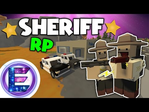 SHERIFF RP  We are the new Sheriffs in town !  Unturned Roleplay Funny Moments