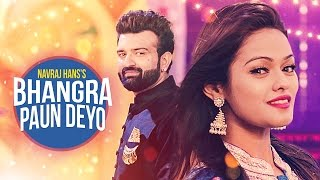 "Presenting latest punjabi song bhangra paun deyo sung by ""navraj hans"". the music of new is given amzee sandhu where as lyrics are penned ..."
