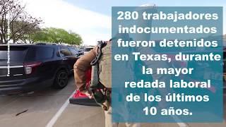 280 trabajadores indocumentados detenidos en Texas