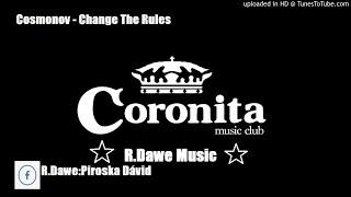 Cosmonov - Change The Rules (R.Dawe Club Mix)