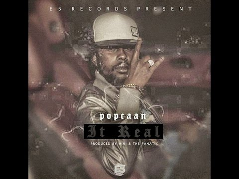 Popcaan - It Real - FULL SONG - Produced By E5 Records - January 2017