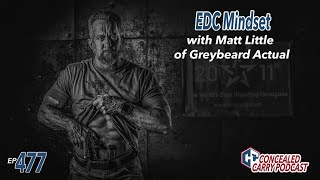 Ep477: EDC Mindset with Matt Little – Greybeard Actual