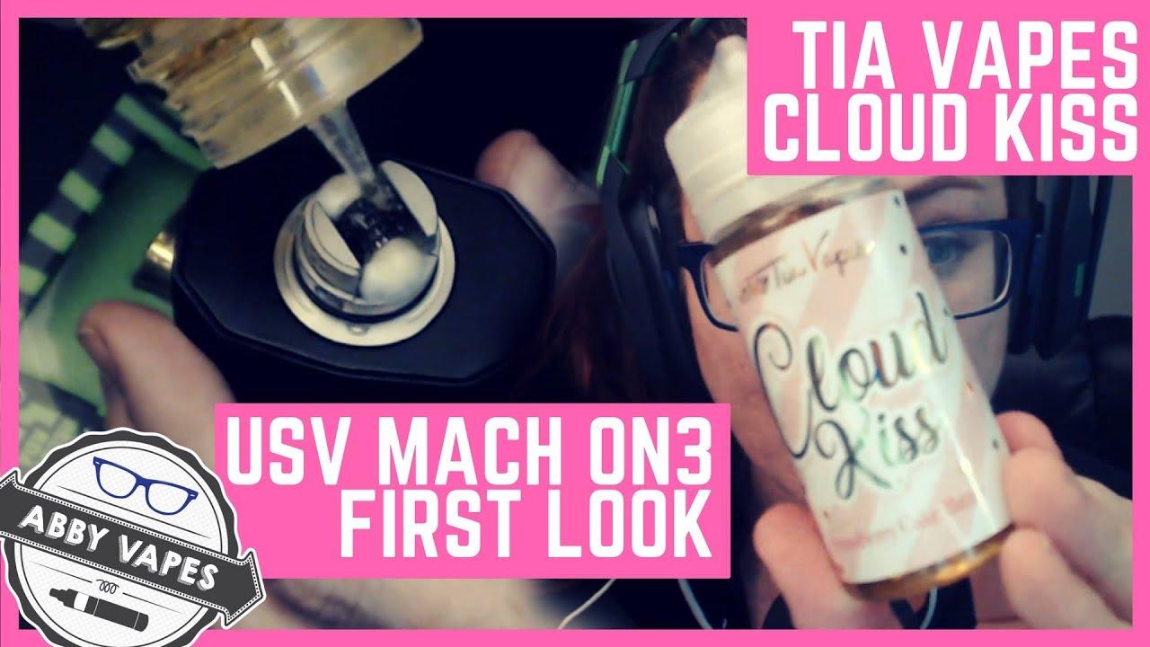 USV MACH ON3 First Look & Tia Vapes Cloud Kiss Eliquid Review!