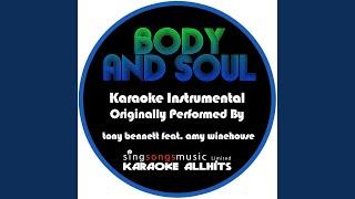 Body And Soul (Originally Performed By Tony Bennett feat. Amy Winehouse) (Karaoke Instrumental...