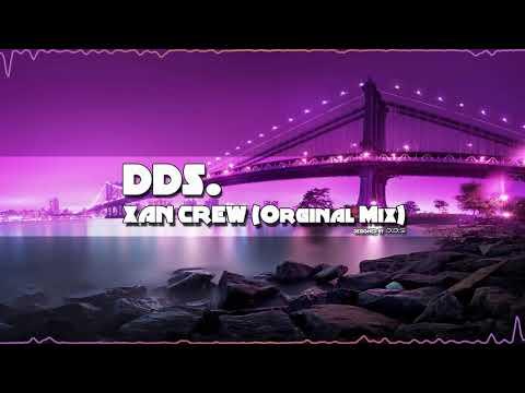 Dds. - XAN CREW (Original Mix) FREE DOWNLOAD!
