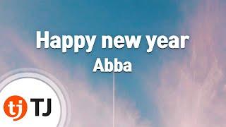 [TJ노래방] Happy new year - Abba / TJ Karaoke
