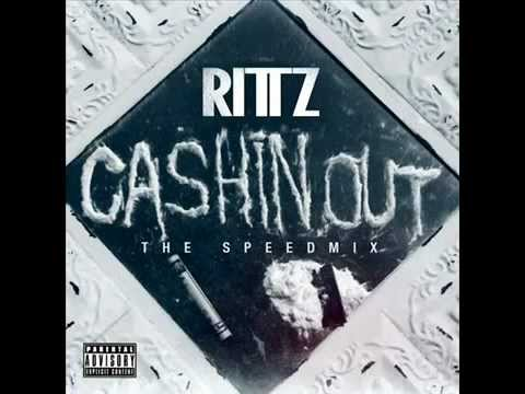 Rittz CASHIN' OUT SPEED MIX BRAND NEW 2012   YouTube