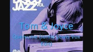 Tom & Joyce - Queixume (Jamie Lewis Vox Edit)