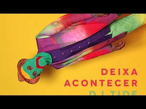 Deixa Acontecer - DJ Tide (João Brasil...