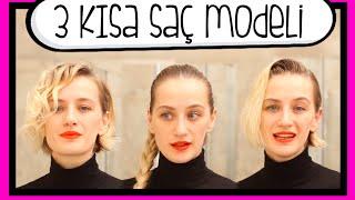 Kısa Saçlar için Pratik 3 Farklı Saç Modeli | Didem Soydan
