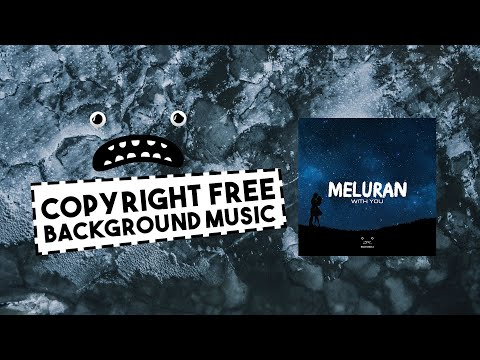 Meluran - With You [Bass Rebels Release] Epic Dubstep Music No Copyright