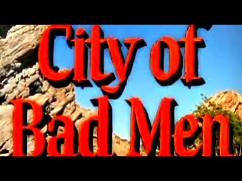 City of Bad Men (Classic Western Movie, Full Length, English) full westerns, filem keseluruhan