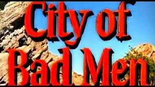 City of Bad Men (Classic Western Movie, Full Length, English) full westerns, full cowboy film