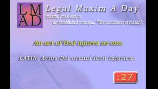 "Legal Maxim A Day - Mar. 8th 2013 - ""An act of God injures no one."""
