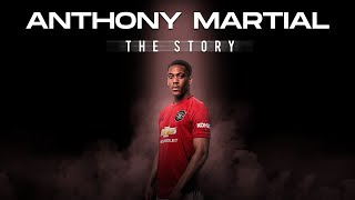 Anthony Martial - The Story
