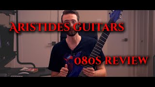 Gambar cover Aristides Guitars 080S 8 String Guitar Review / LONG TERM REVIEW