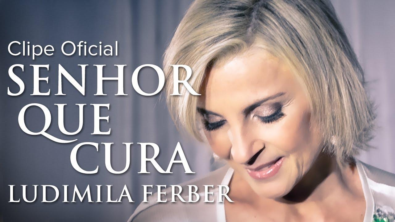 Ludmila Ferber Senhor Que Cura Clipe Oficial Youtube