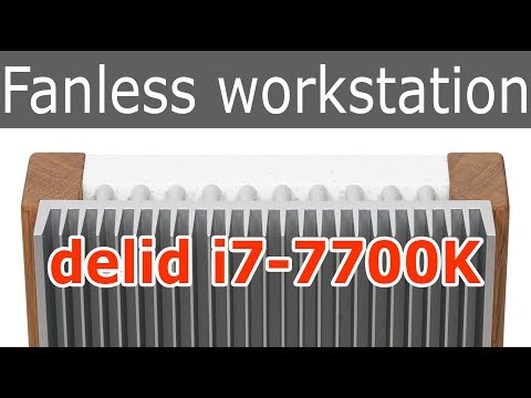 Fanless Workstation PC | DIY delid & test Core i7-7700K