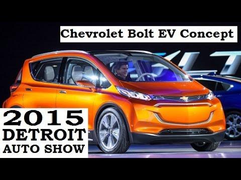 Chevrolet Bolt EV Concept - 2015 Detroit Auto Show !
