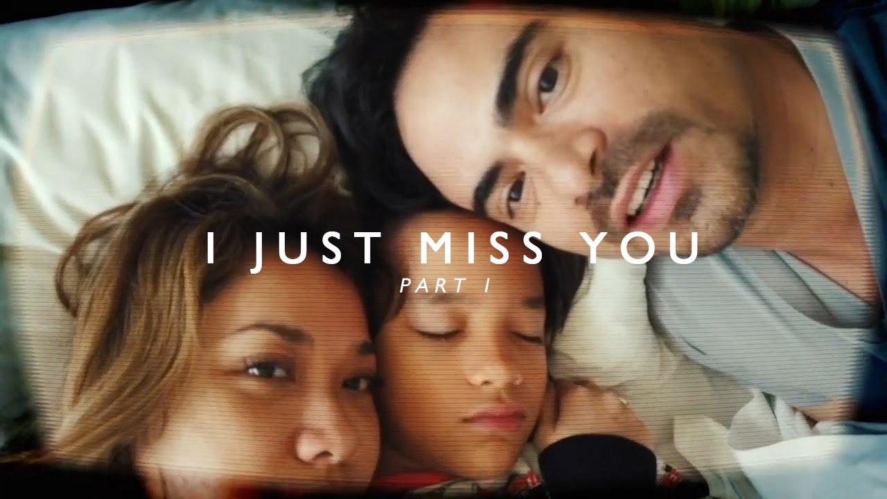 I Just Miss You — Part 1.