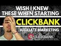 What I Wish I Knew When Starting Clickbank Affiliate Marketing (Beginner Advice)