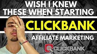 What I Wish I Knew When Starting Clickbank Affiliate Marketing (Beginner Advice)