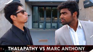 THALAPATHY VIJAY vs MARC ANTHONY (Short Film 2018)