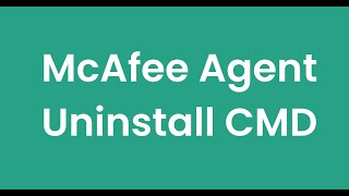 How Uninstall Mcafee Agent Cmd
