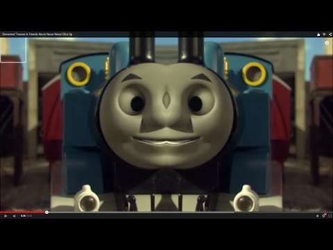 Demented Thomas & Friends Never Never Never Give Up