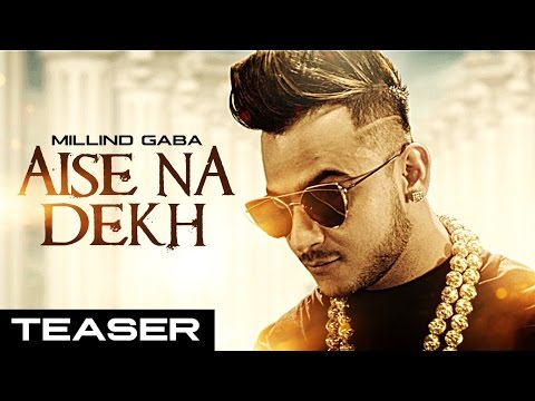 Millind Gaba : Aise Na Dekh (ऐसे ना देख) Song Teaser  New Hindi Song 2016   Releasing 29 November
